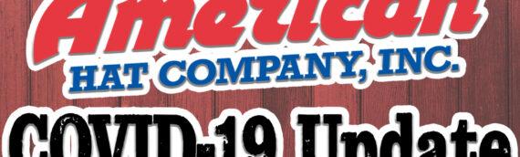 American Hat Company COVID-19 Update