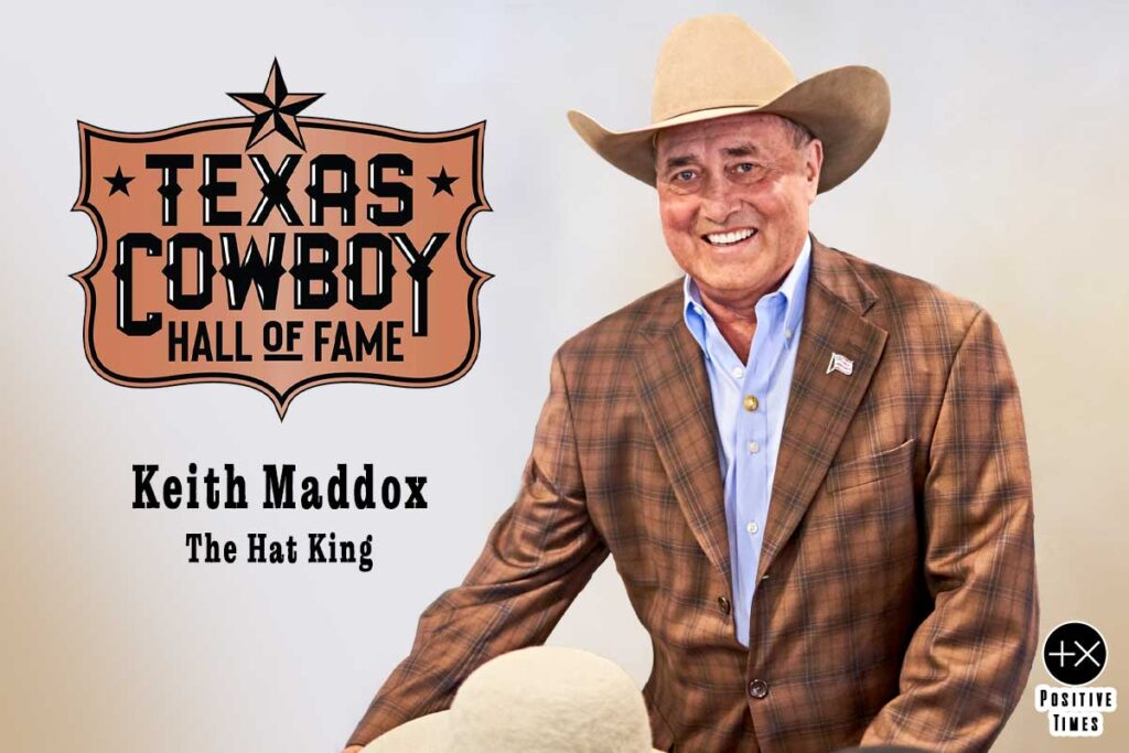 Keith Maddox texas cowboy hall of fame American Hat Company positive times tchof